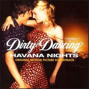 музыка, песни Грязные танцы 2: Гаванские ночи
