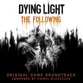 музыка, песни Dying Light: The Following